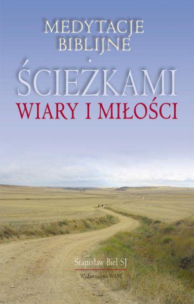 Biel Stanisław - Ścieżkami wiary i miłości