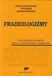 Frazeologizmy Ćwiczenia dla uczniów szkoły podstawowej i gimnazjum