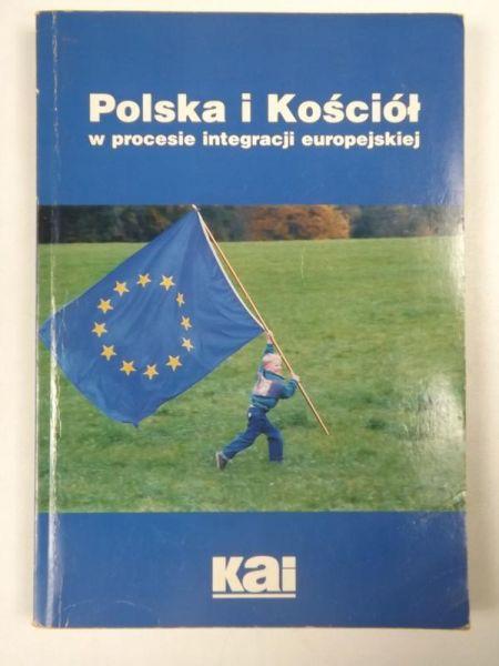 Polska i Kościół w procesie integracji europejskiej