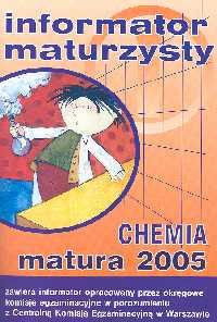 Chemia Matura 2005 INFORMATOR MATURZYSTY