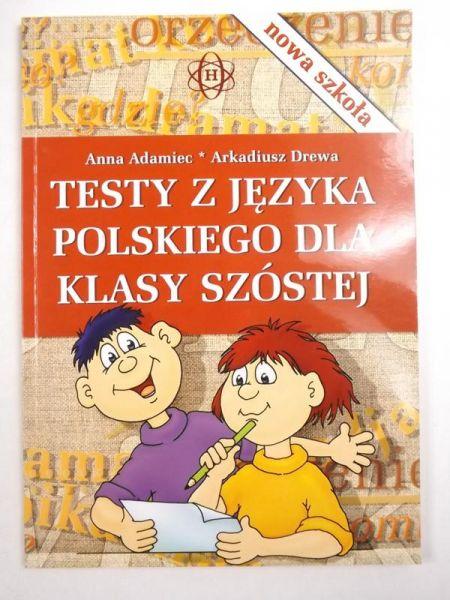 Adamiec Anna - Testy z języka polskiego dla klasy szóstej