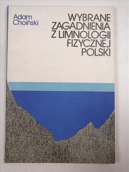 Choiński Adam - Wybrane zagadnienia z limnologii fizycznej Polski