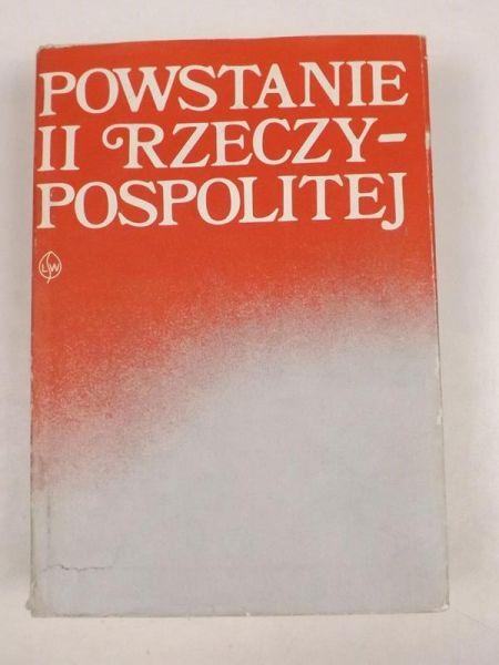 Janowski Halina, Jędruszczak Tadeusz (red.) - Powstanie II Rzeczypospolitej. Wybór dokumentów 1866-1925