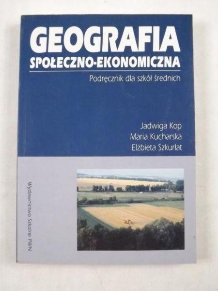 Geografia społeczno - ekonomiczna : Podręcznik