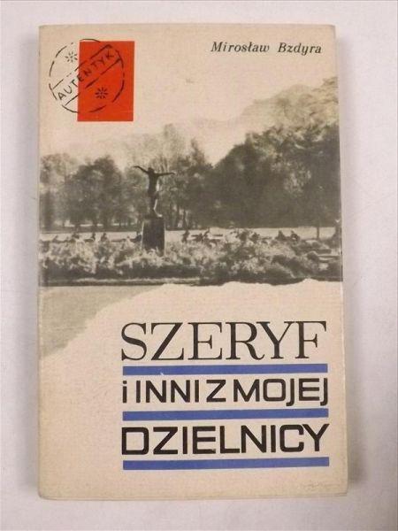 Bzdyra Mirosław - Szeryf i inni z mojej dzielnicy