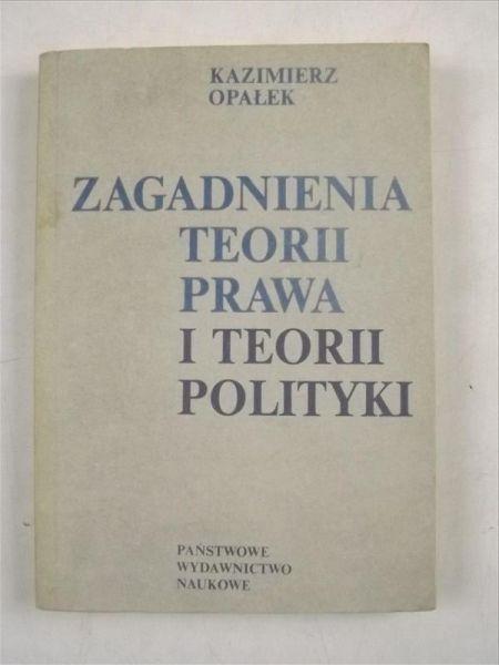 Zagadnienia teorii prawa i teorii polityki