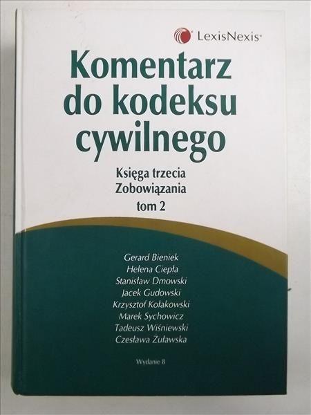 Bieniek Gerard (red.) - Komentarz do kodeksu cywilnego. Księga trzecia. Zobowiązania. Tom 2