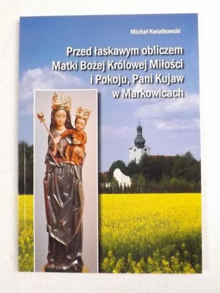 Przed łaskawym obliczem Matki Bożej Królowej miłości i pokoju, Pani Kujaw w Markowicach
