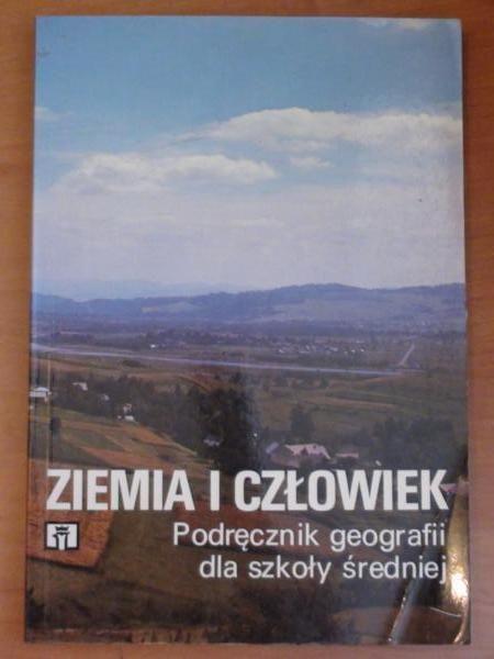 Dylikowa Anna, Makowska Dorota - Ziemia i człowiek. Podręcznik geografii dla szkoły średniej