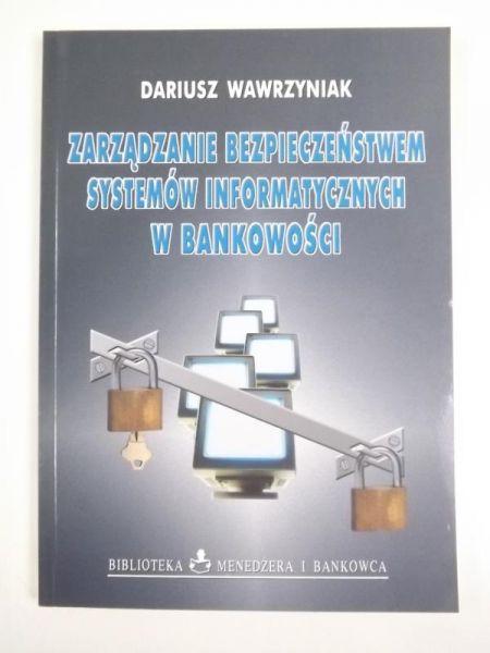 Zarządzanie bezpieczeństwem systemów informatycznych w bankowości