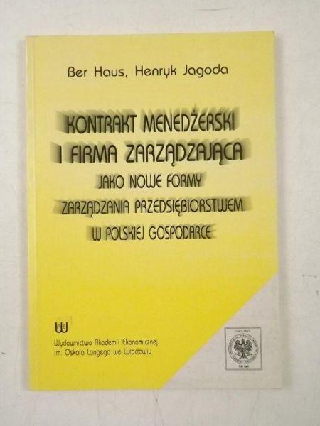 Haus Ber,   - Kontrakt menadżerski i firma zarządzająca jako nowe formy zarządzania przedsiębiorstwem w polskiej gospodarce