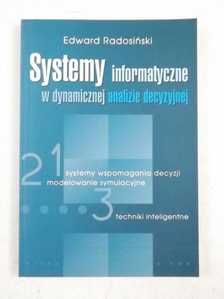 Systemy informatyczne w dynamicznej analizie decyzyjnej. Systemy wspomagania decyzji, modelowanie symulacyjne, techniki inteligentne