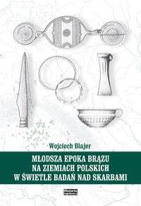Młodsza epoka brązu na ziemiach polskich w świetle badań nad skarbami