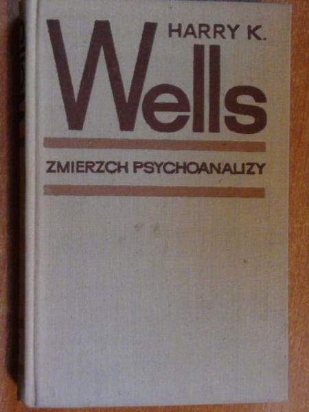 Wells Harry - Zmierzch psychoanalizy