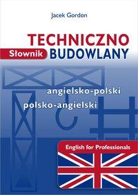 Słownik techniczno-budowlany angielsko-polski polsko-angielski