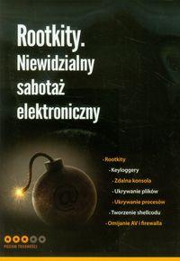 Rootkity Niewidzialny sabotaż elektroniczny
