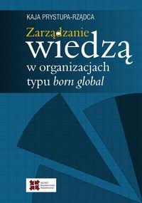 Zarządzanie wiedzą w organizacjach typu born global