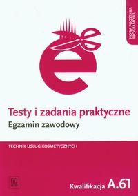 Testy i zadania praktyczne Egzamin zawodowy Technik usług kosmetycznych