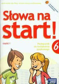 Marcinkiewicz Agnieszka - Słowa na start 6 Podręcznik do kształcenia językowego Część 1