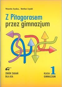 Z Pitagorasem przez gimnazjum 1 Zbiór zadań dla Asa