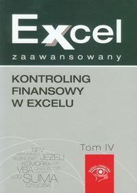 Kontroling finansowy w Excelu Excel zaawansowany tom 4
