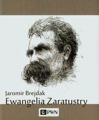 Brejdak Jaromir - Ewangelia Zaratustry