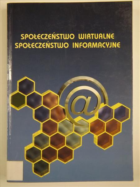 Społeczeństwo wirtualne. Społeczeństwo informacyjne
