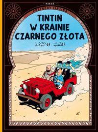 Przygody Tintina 15 Tintin w krainie Czarnego Złota