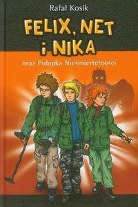 Kosik Rafał - Felix, Net i Nika oraz Pułapka Nieśmiertelności