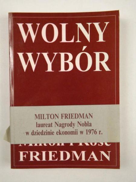 Znalezione obrazy dla zapytania wolny wybór milton friedman