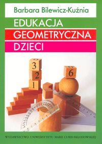 Bilewicz-Kuźnia Barbara - Edukacja geometryczna dzieci