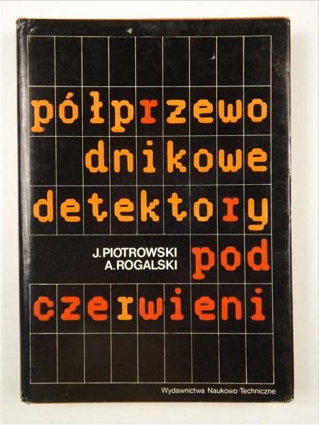 Piotrowski J.,  - Półprzewodnikowe detektory podczerwieni