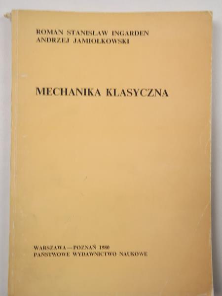 Ingarden Roman Stanisław, Jamiłkowski Andrzej - Mechanika klasyczna
