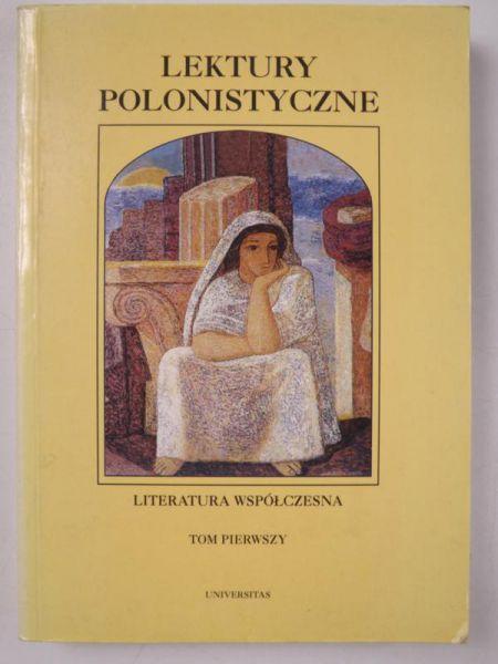 Lektury polonistyczne: Literatura współczesna, t.I