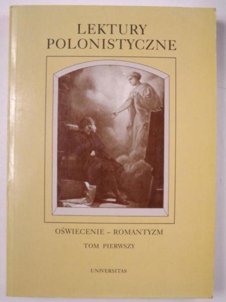 Borowski (red.) - Lektury polonistyczne: Oświecenie- Romantyzm, t. I