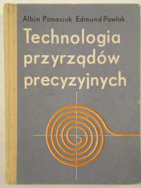 Znalezione obrazy dla zapytania Albin Panasiuk Edmund Pawlak Technologia przyrządów precyzyjnych