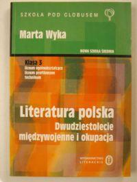Literatura polska. Dwudziestolecie międzywojenne i okupacja