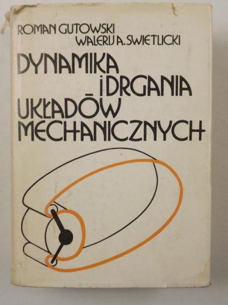 Gutowski Roman,    - Dynamika i drgania układów mechanicznych