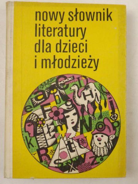 Znalezione obrazy dla zapytania: Nowy słownik literatury dla dzieci i młodzieży