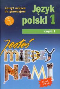 Jesteś między nami 1 Język polski Zeszyt ćwiczeń Część 1