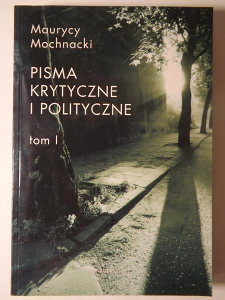 Pisma krytyczne i polityczne, tom I