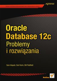 Bill Padfield - Oracle Database 12c Problemy i rozwiązania