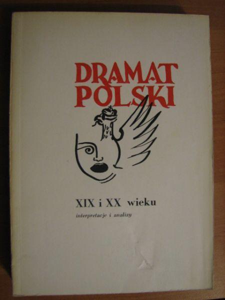 Ludorowski Lech (red.) - Dramat polski XIX i XX wieku