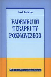 Kubitsky Jacek - Vademecum terapeuty poznawczego