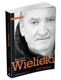 Mój wybór. Krzysztof Wielicki t.1