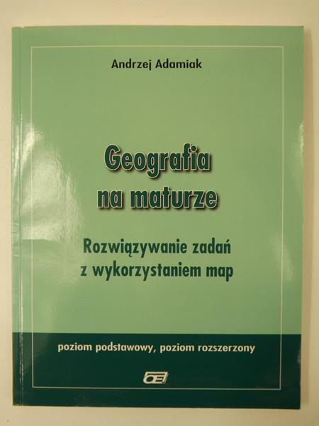 Adamiak Andrzej - Geografia na maturze