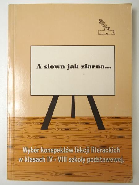 Gałczyńska Elżbieta, Jabłoński Romuald - A słowa jak ziarna…