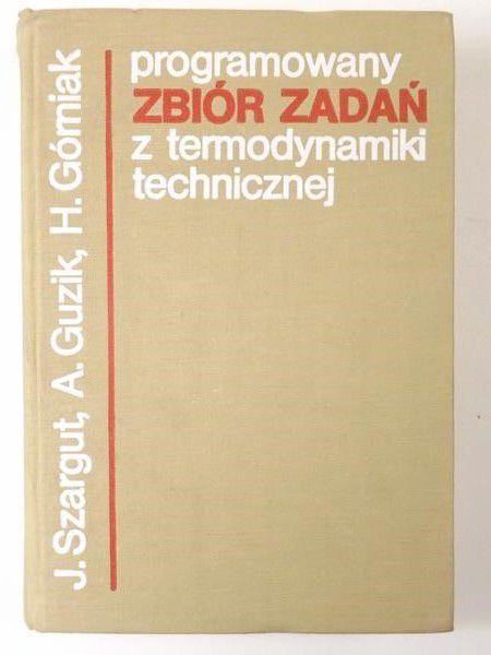 Szargut Jan,  , Górniak Henryk - Programowany zbiór zadań z termodynamiki technicznej