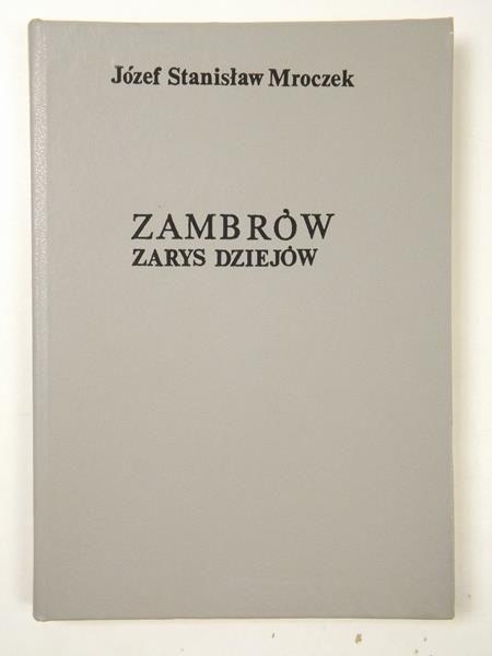 Znalezione obrazy dla zapytania Józef Stanisław Mroczek : Zambrów - Zarys dziejów