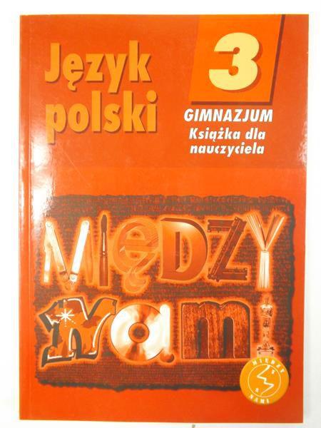 Język polski. Gimnazjum 3. Książka dla nauczyciela